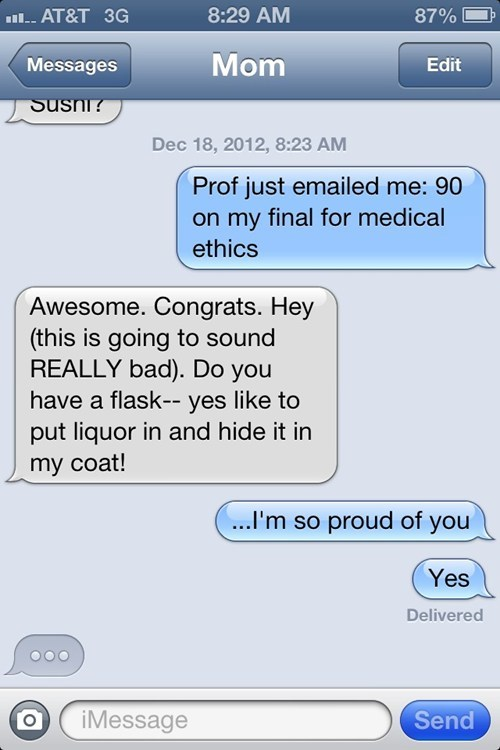 so proud,iPhones,flask,mom