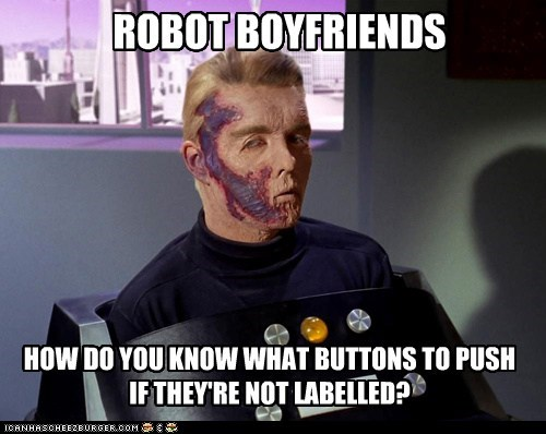 ROBOT BOYFRIENDS HOW DO YOU KNOW WHAT BUTTONS TO PUSH IF THEY'RE NOT LABELLED?