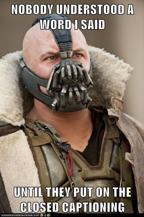 closed captioning,the dark knight rises,bane,tom hardy,understand