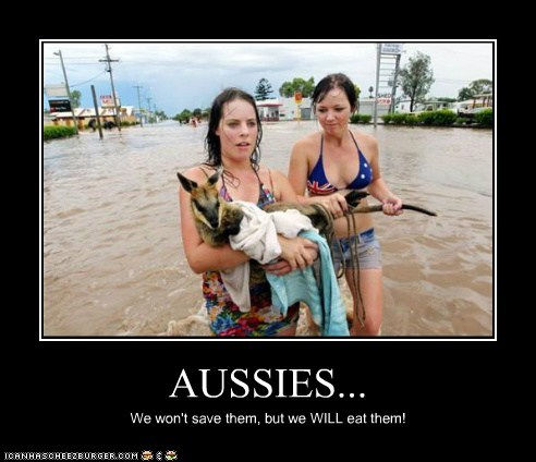 AUSSIES... We won't save them, but we WILL eat them!