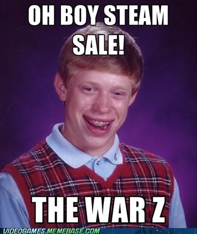 steam,WarZ,bad luck brian