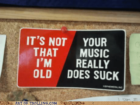 bad music,one direction,justin beiber,old