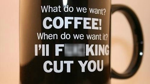 caffeine don't cross me coffee i'll cut you monday thru friday
