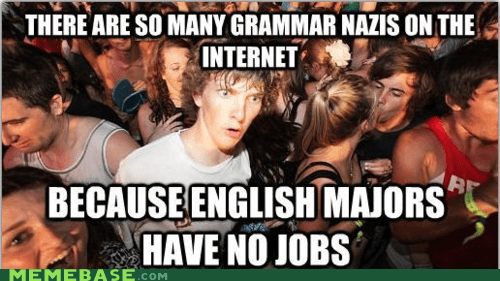 grammar,english majors,not true they just work at cheezburger,truancy story