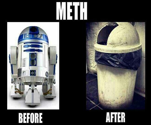 Not Even Once r2d2 star wars meth after 12