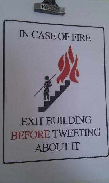 exit the building,tweeting,in case of fire