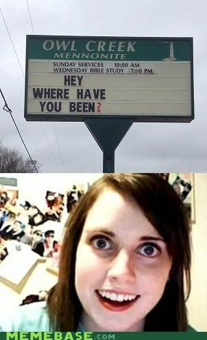 sign,overly attached girlfriend,church