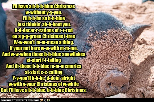 porky pig sings blue christmas share tweet stumble pin it email cheezburger image 6911188480 - Porky Pig Sings Blue Christmas
