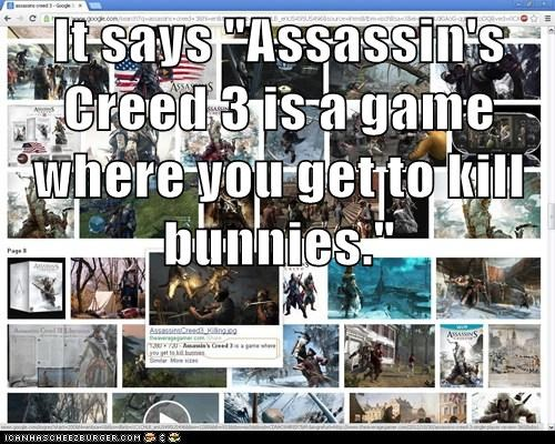 "It says ""Assassin's Creed 3 is a game where you get to kill bunnies."""