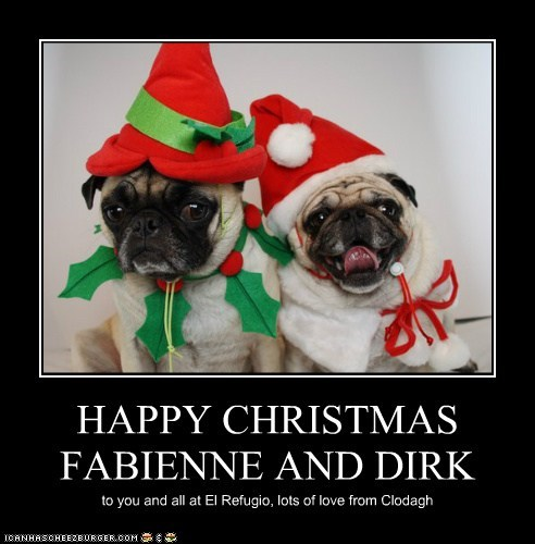 HAPPY CHRISTMAS FABIENNE AND DIRK to you and all at El Refugio, lots of love from Clodagh