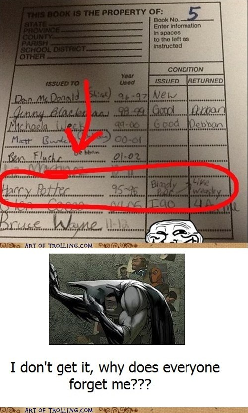 wtf,Harry Potter,bruce wayne,why