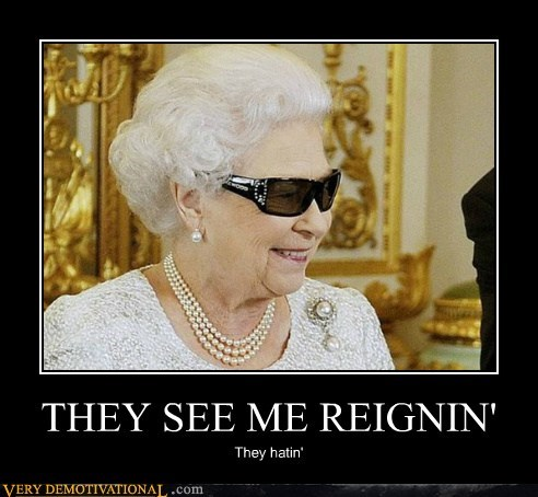 THEY SEE ME REIGNIN' They hatin'
