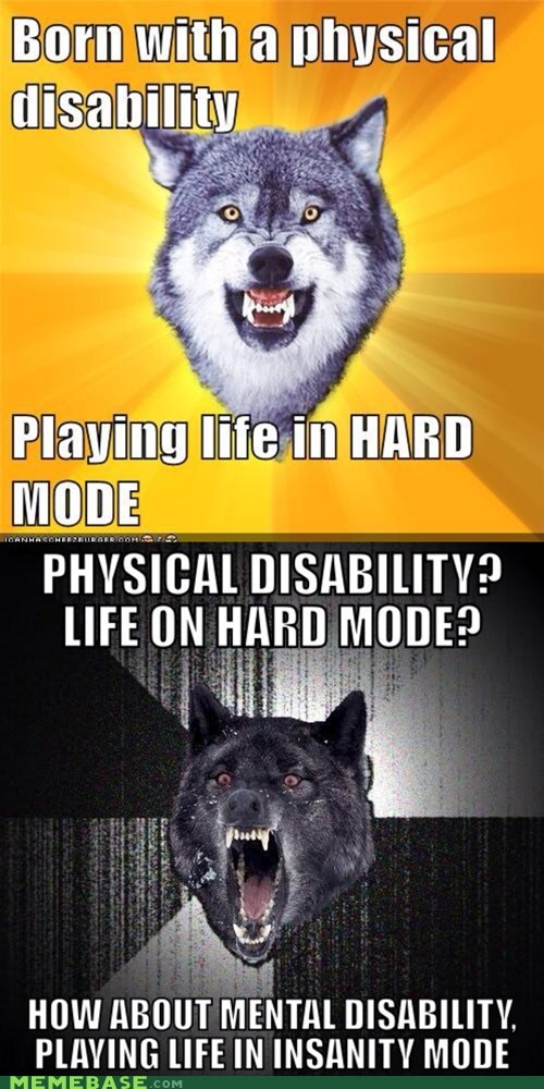 hard mode,disability,Insanity Wolf,Courage Wolf