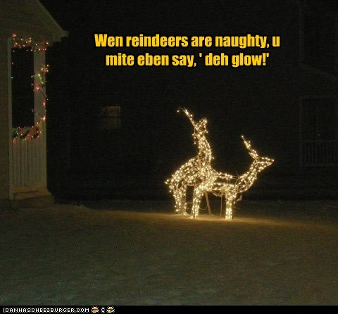 Wen deh reindeers are naughty .. .. ..