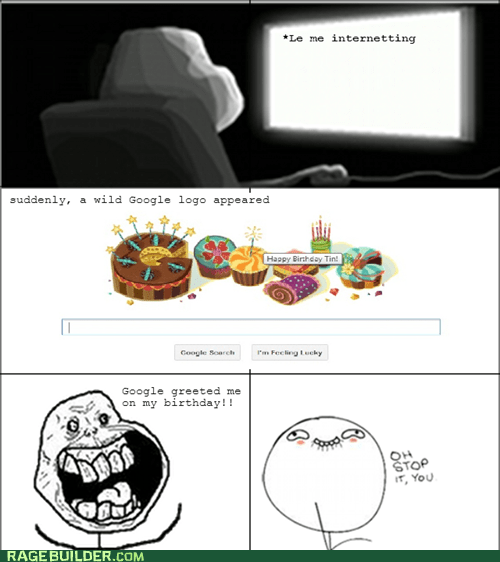 cake,forever alone,birthday,oh stop it you,never alone,google