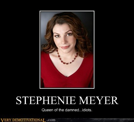 stephanie meyer twilight idiots