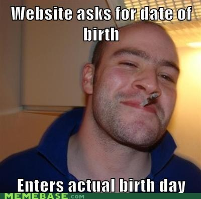 passwords date of birth Good Guy Greg - 6920659200