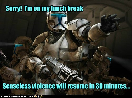 lunch break,violence,star wars,the clone wars,stormtrooper