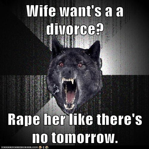 Wife Want S A A Divorce Rape Her Like There S No Tomorrow