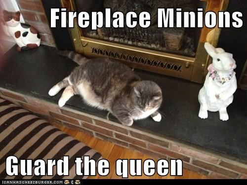 Fireplace Minions  Guard the queen