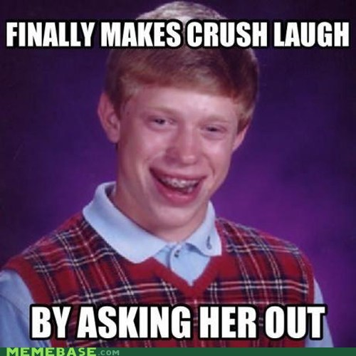bad luck brian,crush,dating