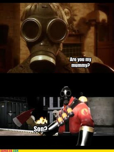 are you my mummy,TV,doctor who,video games,TF2,pyro