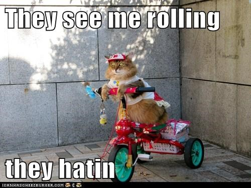 They see me rolling  they hatin