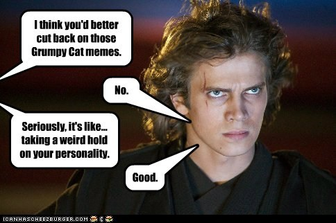 the revenge of the sith star wars good no Grumpy Cat hayden christensen anakin skywalker personality