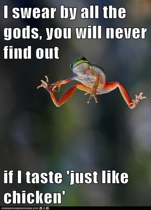 tastes like chicken swear gods running away jumping frogs - 6928936960