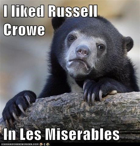 I Liked Russell Crowe In Les Miserables Memebase Funny Memes