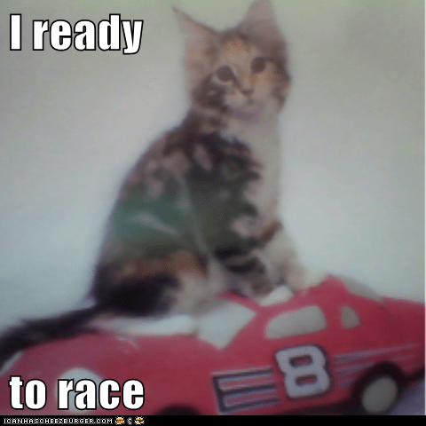 I ready  to race