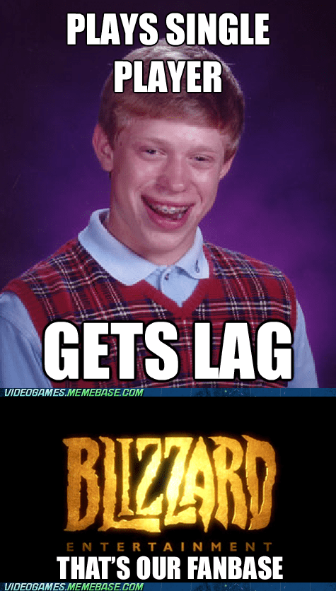 blizzard,bad luck brian,lag