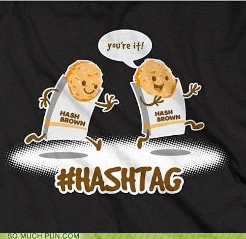 hashtag,food,double meaning,tag,hash browns
