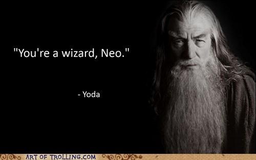 geek nerds star wars gandalf yoda quote - 6935589120