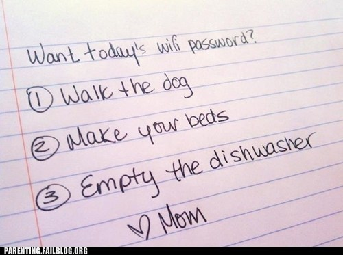 password,wifi,chores,g rated,Parenting FAILS