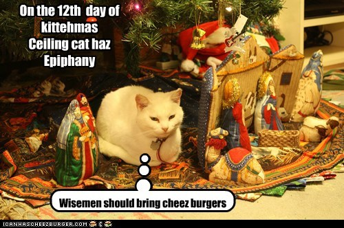 On the 12th  day of kittehmas  Ceiling cat haz Epiphany