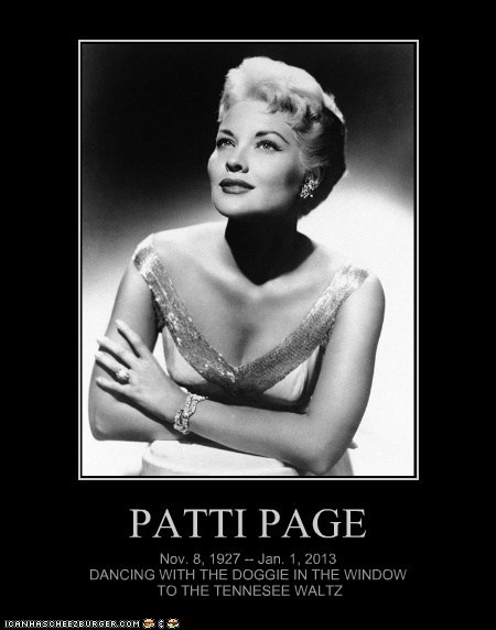 PATTI PAGE Nov. 8, 1927 -- Jan. 1, 2013 DANCING WITH THE DOGGIE IN THE WINDOW TO THE TENNESEE WALTZ
