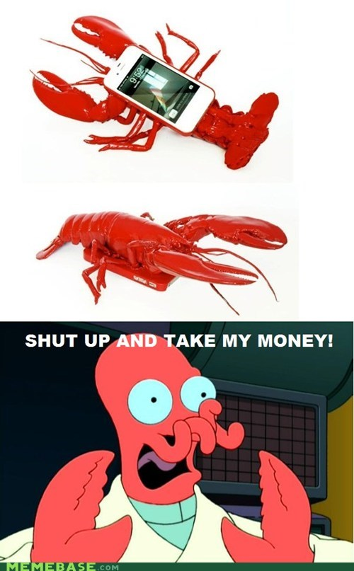 lobsters,take my money,Zoidberg,iphone