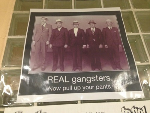 sign,saggy pants,gangstas