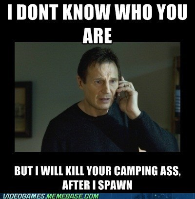 taken,call of duty,annoying,campers