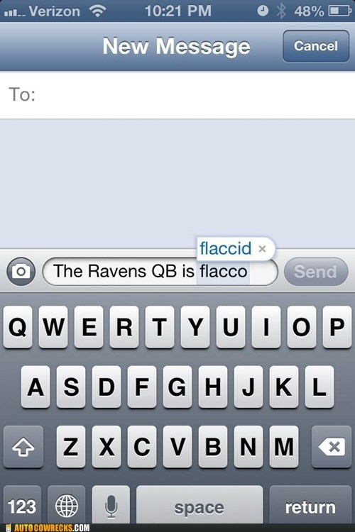 autocorrected,iPhones,flaccid,that too,flacco