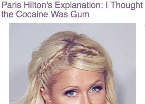 gum,common mistake,drugs,paris hilton,coke