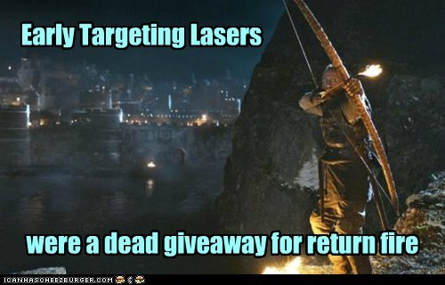 Early Targeting Lasers were a dead giveaway for return fire