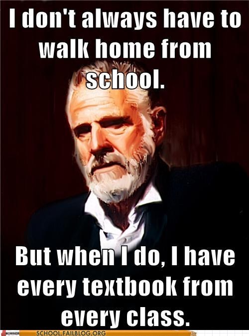 class,weight,textbook,most interesting man