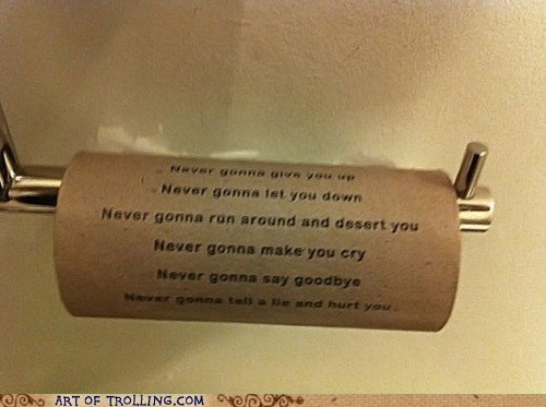 pun,rick roll,toilet paper,toilet roll