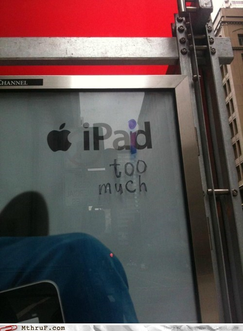 paid too much,ipad,hacked irl,expensive,apple