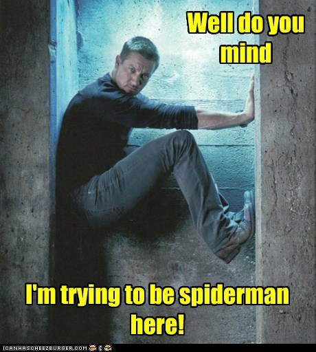 do you mind,Spider-Man,walls,climbing,Jeremy renner