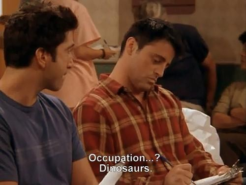 professional dinosaurs,occupation,friends,Joey