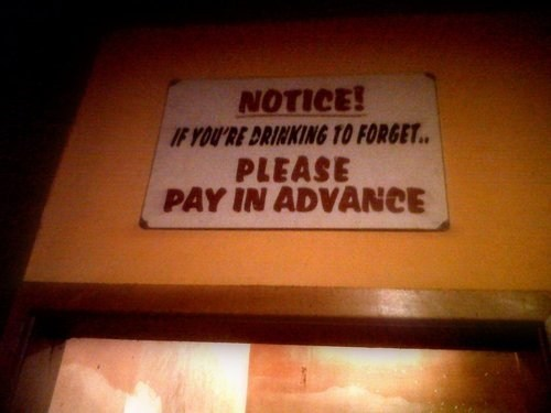 drinking,forget,pay in advance,everybody wins