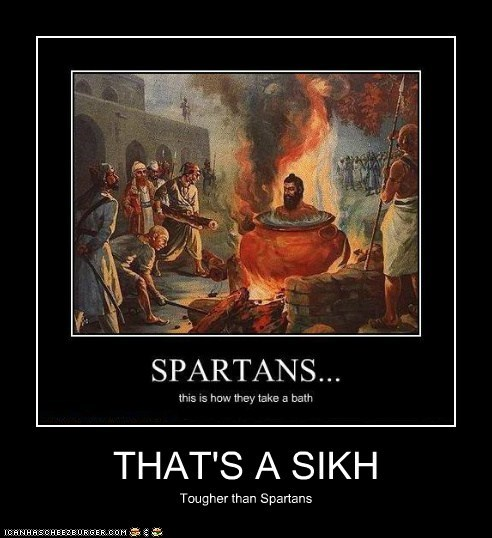 THAT'S A SIKH Tougher than Spartans
